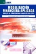 MODELIZACION FINANCIERA APLICADA (INCLUYE CD-ROM): MODELOS DE PLA NIFICACION FINANCIERA CON EXCEL di RODRIGUEZ SANDIAS, ALFONSO
