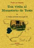 VISITA AL MONASTERIO DE YUSTE. VIAJES POR ESPAÑA (FACSIMIL) de ALARCON, PEDRO ANTONIO DE