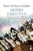 HOMO ERECTUS: EL MANUAL PARA HOMBRES QUE NO DEBEN LEER LAS MUJERE S (AUNQUE ALLA ELLAS) de ESLAVA GALAN, JUAN