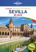 9788408164760 - Molina Margot: Sevilla De Cerca 2017 (2ª Ed.) (lonely Planet) - Libro