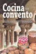 COCINA DE CONVENTO. DULCES, CONSERVAS Y MERMELADAS di VV.AA.