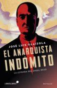 EL ANARQUISTA INDOMITO di OLAIZOLA, JOSE LUIS
