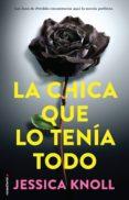 LA CHICA QUE LO TENIA TODO de KNOLL, JESSICA