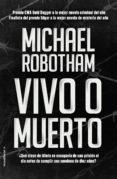 VIVO O MUERTO de ROBOTHAM, MICHAEL