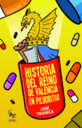 HISTORIA DEL REINO DE VALENCIA EN PILDORAS di VILASECA, JOSE