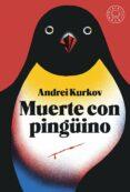 MUERTE CON PINGUINO di KURKOV, ANDREI