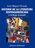 HISTORIA DE LA LITERATURA HISPANOAMERICANA 4: DE BORGES AL PRESEN TE de OVIEDO, JOSE MIGUEL