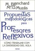 PROPUESTAS METODOLOGICAS PARA PROFESORES REFLEXIVOS: COMO TRABAJA R CON LA DIVERSIDAD DEL AULA di BLANCHARD, M.  MUZAS, M D.