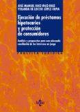 EJECUCIÓN DE PRÉSTAMOS HIPOTECARIOS Y PROTECCIÓN DE CONSUMIDORES di VV.AA