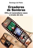 CREADORES DE SOMBRAS di PABLO, SANTIAGO DE