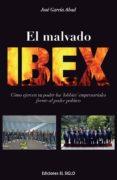 EL MALVADO IBEX di GARCIA ABAD, JOSE