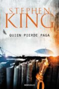 QUIEN PIERDE PAGA (TRILOGIA BILL HODGES 2) de KING, STEPHEN