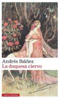 LA DUQUESA CIERVO di IBAÑEZ, ANDRES