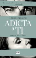ADICTA A TI (ERES MI ADICCIÓN I) di PAIGE, LAURELIN