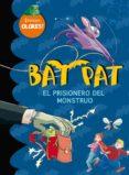 BAT PAT: EL PRISIONERO DEL MONSTRUO (INCLUYE 5 AROMAS ESCALOFRIAN TES) (LIBRO DE OLORES) di PAVANELLO, ROBERTO