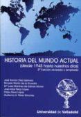HISTORIA DEL MUNDO ACTUAL (DESDE 1945 HASTA NUESTROS DIAS) di VV.AA.