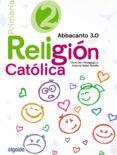 RELIGIÓN EDUCACIÓN 2º PRIMARIA. ABBACANTO 3.0. MEC di VV.AA.