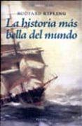 LA HISTORIA MAS BELLA DEL MUNDO (POSIBILIDADES DE SER A TRAVES DE L ARTE) de KIPLING, RUDYARD
