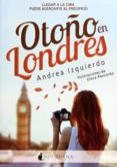 OTOÑO EN LONDRES de IZQUIERDO, ANDREA