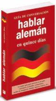 HABLAR ALEMAN EN QUINCE DIAS (GUIA DE CONVERSACION) di VV.AA.