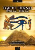 EGIPTO ETERNO, 10.000 A.C - 2500 A.C di VELASCO, JOSE IGNACIO