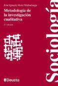 METODOLOGIA DE LA INVESTIGACION CUALITATIVA di RUIZ OLABUENAGA, JOSE IGNACIO