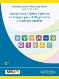 MANUAL PARA TECNICO SUPERIOR EN IMAGEN PARA EL DIAGNOSTICO Y MEDICINA NUCLEAR di VV.AA.
