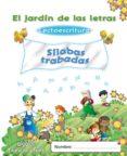 EL JARDÍN DE LAS LETRAS. SÍLABAS TRABADAS 3/5 di VV.AA.
