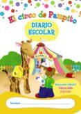 LIBRO-AGENDA/DIARIO DE CLASE. EL CIRCO DE PAMPITO. 1º CICLO EDUCACIÓN INFANTIL 0-2 AÑOS ED 2013 di VV.AA