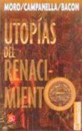 UTOPIAS DEL RENACIMIENTO de MORO, TOMAS  CAMPANELLA, TOMASSO