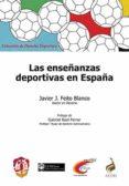 LAS ENSEÑANZAS DEPORTIVAS EN ESPAÑA di FEITO BLANCO, JAVIER J.