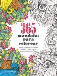 365 MANDALAS PARA COLOREAR di VV.AA.