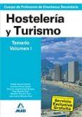 CUERPO DE PROFESORES DE ENSEÑANZA SECUNDARIA. HOSTELERIA Y TURISM O. TEMARIO (VOL. I) di VV.AA.