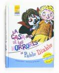 PABLO DIABLO Y LA CASA DE LOS HORRORES de SIMON, FRANCESCA