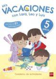 MIS VACACIONES CON LARA, LEO Y LUIS 5 AÑOS di RUIZ, MARIA JESUS