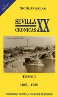 SEVILLA: 1895-1920 (T. 1) (2ª ED.) di SALAS, NICOLAS
