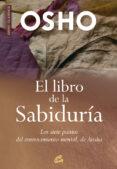 EL LIBRO DE LA SABIDURIA: LOS SIETE PUNTOS DEL ENTRETENIMIENTO ME NTAL, DE ATISHA di OSHO