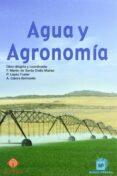 AGUA Y AGRONOMIA de MARTIN DE SANTA OLALLA, FRANCISCO  CALERA BELMONTE, A.  LOPEZ FUSTER, F.