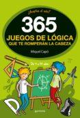 365 JUEGOS DE LOGICA QUE TE ROMPERAN LA CABEZA di CAPO, MIQUEL