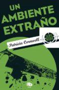 UN AMBIENTE EXTRAÑO (SERIE KAY SCARPETTA 8) de CORNWELL, PATRICIA