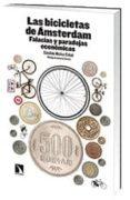 LAS BICICLETAS DE AMSTERDAM: FALACIAS Y PARADOJAS ECONOMICAS di MUÑOZ CIDAD, CANDIDO