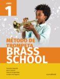 MÉTODO DE TROMPETA BRASS SCHOOL LIBRO 1 di VV.AA.
