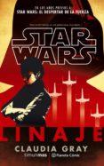 STAR WARS LINAJE (NOVELA) di GRAY, CLAUDIA