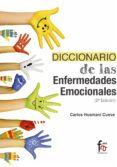 DICCIONARIO DE ENFERMEDADES EMOCIONALES (2ª ED.) di HUAMANI CUEVA, CARLOS