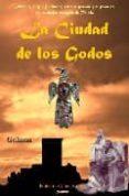 LA CIUDAD DE LOS GODOS: INTRIGAS, MAGIA Y MISTERIO ENTRE EL PASAD O Y EL PRESENTE DE LA CIUDAD VISIGODA DE TOLEDO di GALIANA