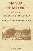 MANUAL DE MADRID. DESCRIPCION DE LA CORTE Y VILLA (ED. FACSIMIL D E IMPRENTA DE D. M. DE BURGOS, MADRID, 1831) di MESONEROS ROMANOS, RAMON DE