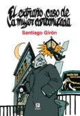 EL EXTRAÑO CASO DE LA MUJER CARBONIZADA di GIRON, SANTIAGO
