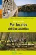 RUTAS DEL AGUA: POR LOS RIOS DEL EIXO ATLANTICO di SANTOS LEDO, MANUEL JOSE