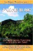 LOS CAÑONES DEL EBRO: LAS MEJORES EXCURSIONES di LOPEZ COBO, JOSE