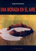 UNA MORADA EN EL AIRE (EL VIEJO TOPO) de RIECHMANN, JORGE